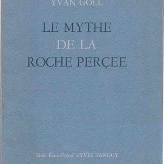 Ivan Goll; Yves Tanguy - Le mythe de la roche perçee. Poeme - 1947