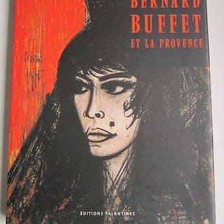 Périer Henry - Bernard Buffet et la Provence- 2007
