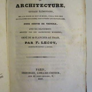 F. Lecoy - Le guide en architecture(..) pour servir de Vignole,(..) - 1837