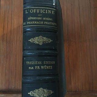 Frederic Wurtz - L'officine ou répertoire général de pharmacie pratique  - 1893