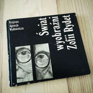 Zofia Rydet - Swiat wyobrazni [A world of feelings and imagination]- 1979