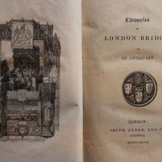 An Antiquary - Chronicles of London Bridge - 1827