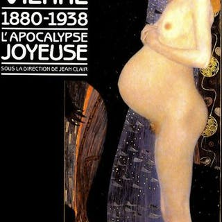 Jean Clair (dir.) - Vienne 1880-1938. L' Apocalypse Joyeuse - 1986