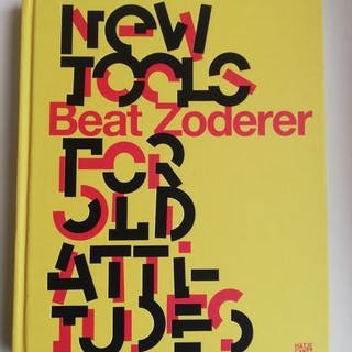 Dorothea Strauss (ed.) - Beat Zoderer: New Tools for Old Attitude - 2008