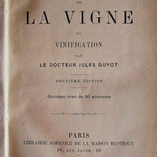 Le Docteur Jules Guyot - Culture de la Vigne et Vinification- 1861