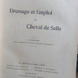 Capitaine de Saint-Phalle - Dressage et emploi du cheval de selle - 1904