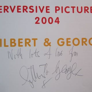 Signed; Gilbert & George - Perversive pictures - 2004