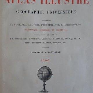 M. A. Martineau -  Nouvel Atlas Illustré géographie universelle - 1896