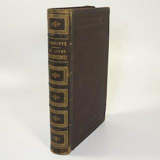 Jules Gouffé - Le livre des conserves ou recettes pour...