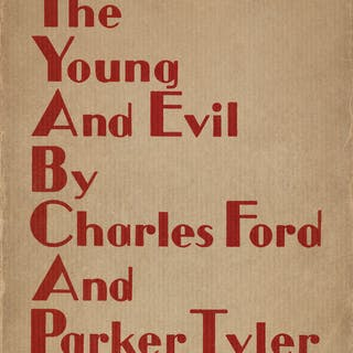 CHARLES [HENRI] FORD (1908-2002) & PARKER TYLER (1904-1974) The Young and Evil