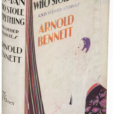 Arnold Bennett. The Woman Who Stole Everything. London: 1927. First edition....