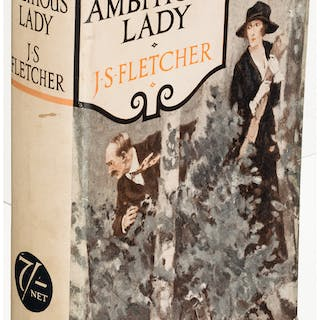 J. S. Fletcher. The Ambitious Lady. London: 1923. First edition. Inscribed. ...