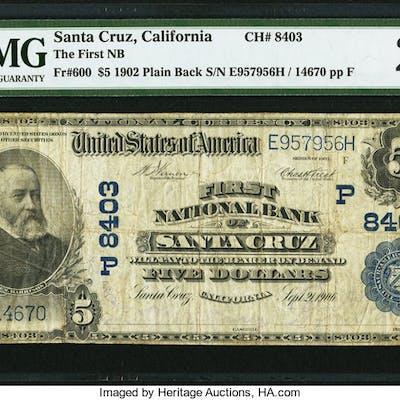 Santa Cruz, CA - $5 1902 Plain Back Fr. 600 The First NB Ch. # (P)8403