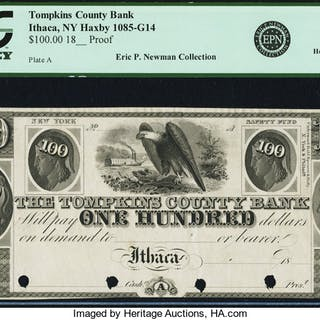Ithaca, NY- Tompkins County Bank $100 18__ as G14 Proof PCGS Choice New 63. ...