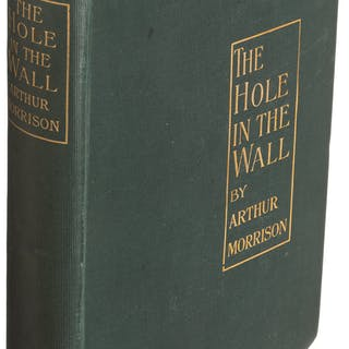 Arthur Morrison. The Hole in the Wall. London: 1902. First edition.