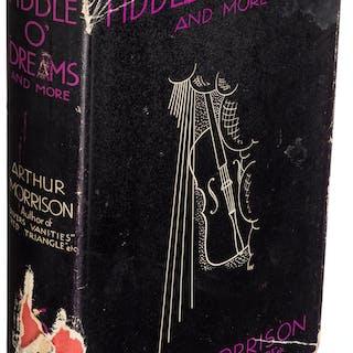 Arthur Morrison. Fiddle o' Dreams. London: [1933]. First edition.