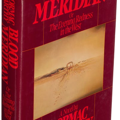 Cormac McCarthy. Blood Meridian, Or The Evening Redness in the West.