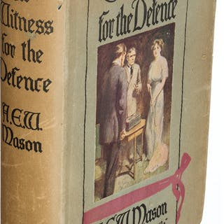 A. E. W. Mason. The Witness for the Defense. London: [1913]. First edition. ...