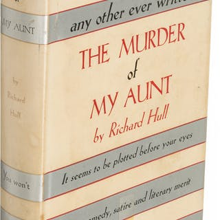 Richard Hull. The Murder of My Aunt. New York: [1935]. First U. S. edition. ...