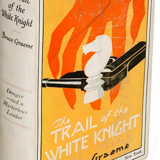Bruce Graeme. The Trail of the White Knight. New York: [1927]. First