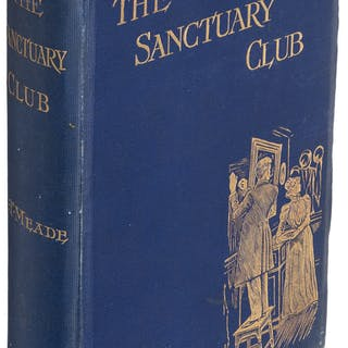 L. T. Meade and Robert Eustace. The Sanctuary Club. London: 1900.