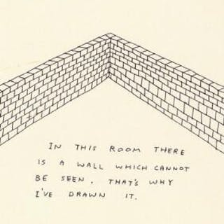 """David Shrigley: """"In this room there is a wall which cannot be seen"""