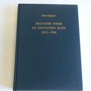 Deutsche Wehr im Deutschen Bund 1815 - 1866 mit...