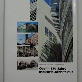 Opel - 130 Jahre Industrie-Architektur