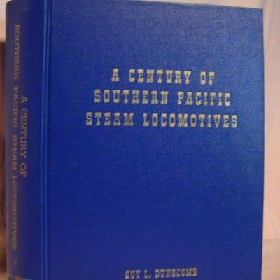 A CENTURY OF SOUTHERN PACIFIC STEAM LOCOMOTIVES 1862 - 1962