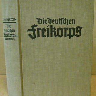 Die deutschen Freikorps 1918-1923. Oertzen, F. W. v.: Geschichte und Politik