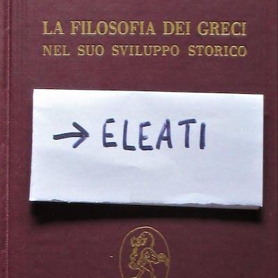 ELEATI (La filosofia dei greci nel suo sviluppo storico