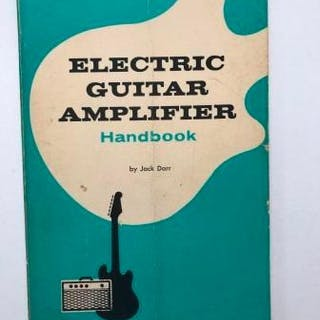 Electric Guitar Amplifier Handbook, First Edition Darr, Jack Music