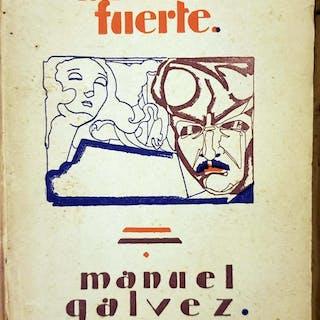 La Tragedia de un Hombre Fuerte Manuel Galvez