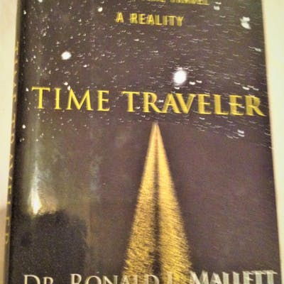 Time Traveler Dr. Ronald L. Mallett Author Signed