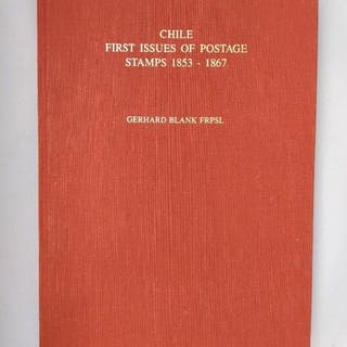 Chile: First Issues of Postage Stamps 1853-1867