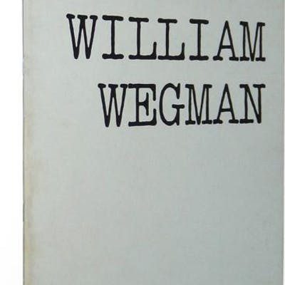 William Wegman: Exhibition Catalogue