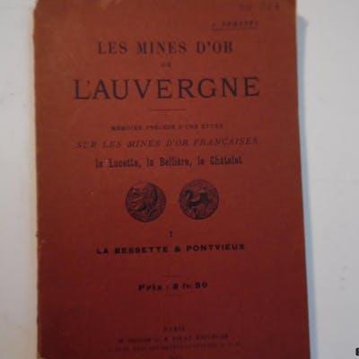 Les mines d'or de l'Auvergne. La Bessette et Pontvieux DEMARTY (J)