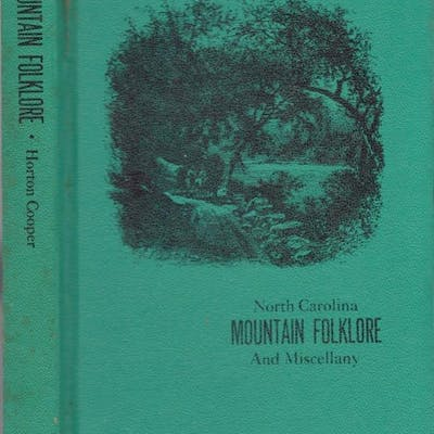 North Carolina Mountain Folklore And Miscellany Cooper, Horton American South