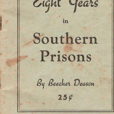 Eight Years in Southern Prisons Deason, Beecher Americana
