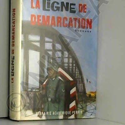 LA LIGNE DE DEMARCATION : Tome VII REMY
