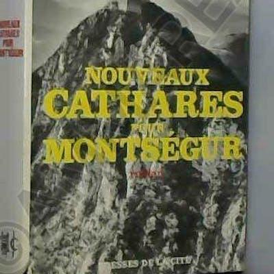Nouveaux cathares pour Montségur. Roman SAINT - LOUP
