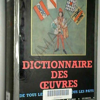 DICTIONNAIRE DES ŒUVRES DE TOUS LES TEMPS ET DE TOUS LES PAYS.TOME 1.DE A-DH