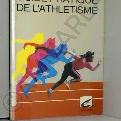 Guide pratique de l'athlétisme : épreuves