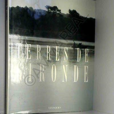 Terres de Gironde.Photographies de Alain Danvers