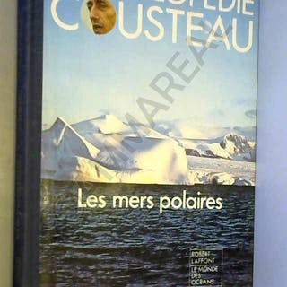 Les mers polaires. Jacques-Yves Cousteau, Claude Tchou et Jocelyne de Pass