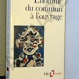 L'Homme du commun à l'ouvrage de Jean Dubuffet ( 1 janvier 1991 ) Jean Dubuffet