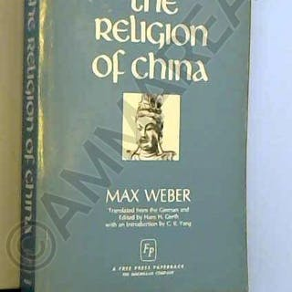 The Religion Of China Confucianism and Taosim Weber M