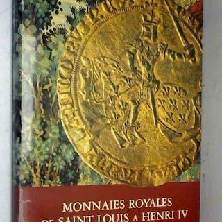Beaussant C. - Monnaies Royales De Saint Louis A Henri Iv 1226-1610 Beaussant C.