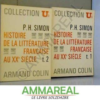 Histoire de la litterature francaise au xxe siecle. tome 1 et 2 P. H Simon