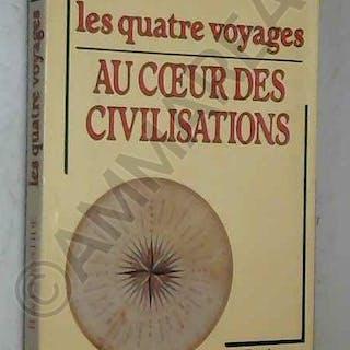 LES QUATRE VOYAGES. AU COEUR DES CIVILISATIONS Henri de la Bastide